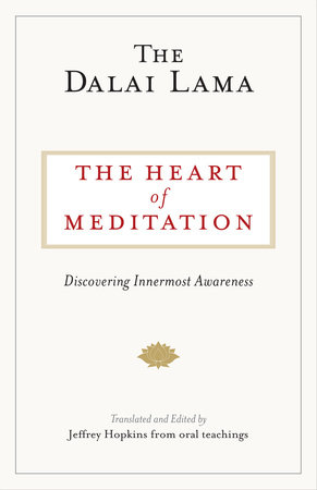 The Heart of Meditation by The Dalai Lama