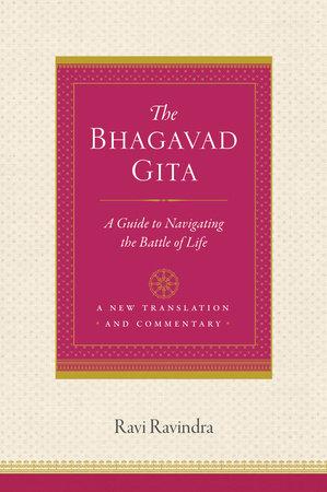 The Bhagavad Gita by Ravi Ravindra