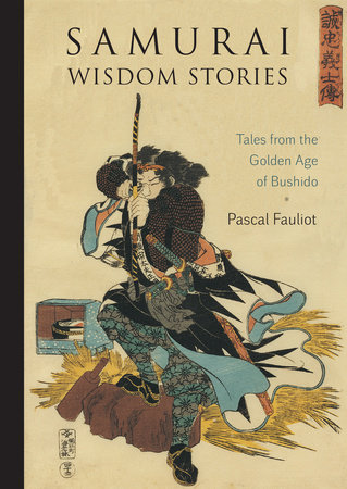 Samurai Wisdom Stories by Pascal Fauliot