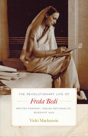 The Revolutionary Life of Freda Bedi by Vicki Mackenzie