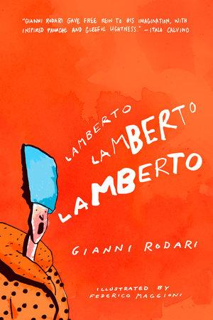 Lamberto, Lamberto, Lamberto by Gianni Rodari