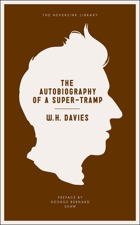 The Autobiography of a Super-Tramp by W.H. Davies