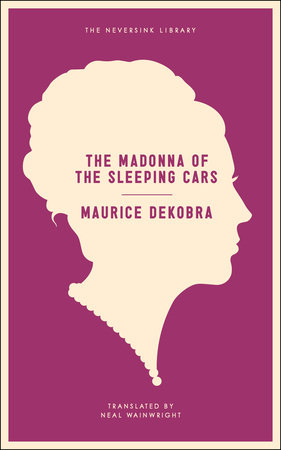 The Madonna of the Sleeping Cars by Maurice DeKobra