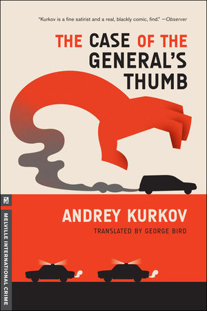The Case of the General's Thumb by Andrey Kurkov