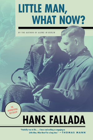 Little Man, What Now? by Hans Fallada