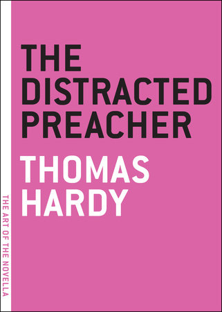 The Distracted Preacher by Thomas Hardy