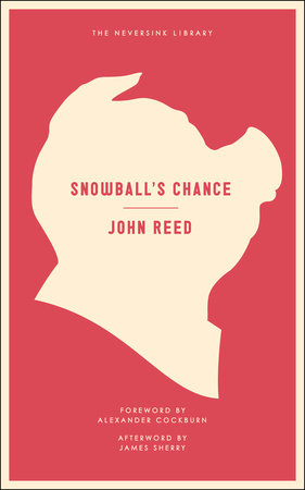 Snowball's Chance by John Reed