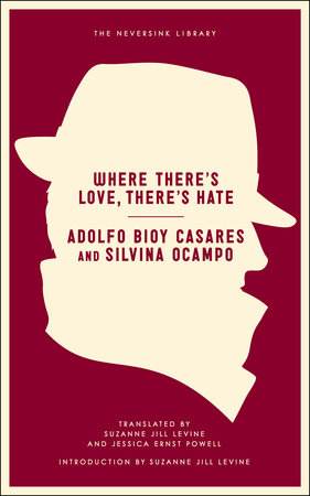 Where There's Love, There's Hate by Adolfo Bioy Casares and Silvina Ocampo