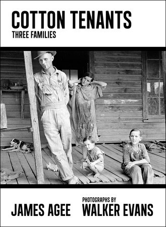 Cotton Tenants by James Agee