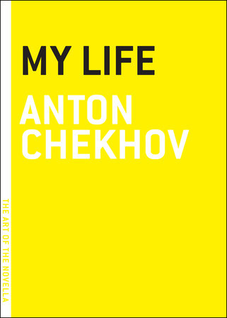 My Life by Anton Chekhov