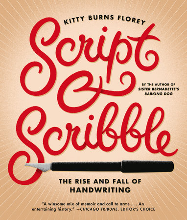 Script and Scribble by Kitty Burns Florey