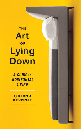 The Art of Lying Down by Bernd Brunner
