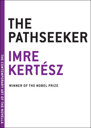 The Pathseeker by Imre Kertesz