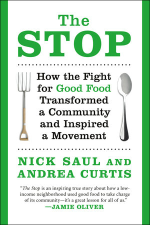 The Stop by Nick Saul and Andrea Curtis