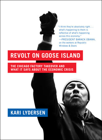 Revolt on Goose Island by Kari Lydersen