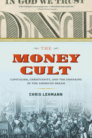 The Money Cult by Chris Lehmann