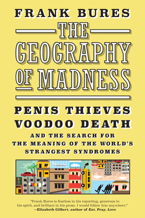 The Geography of Madness by Frank Bures