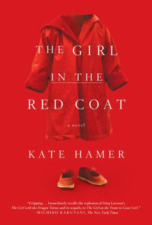 The Girl in the Red Coat by Kate Hamer | PenguinRandomHouse.com