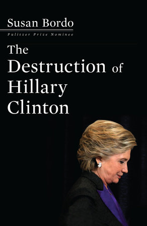 The Destruction of Hillary Clinton, (EBK)
