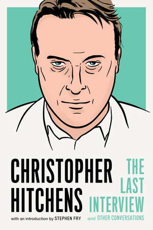 Christopher Hitchens: The Last Interview (EBK)