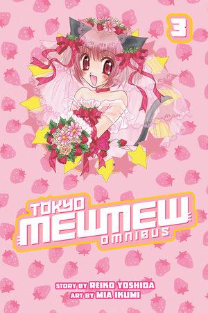 Tokyo Mew Mew Omnibus 3 by Mia Ikumi