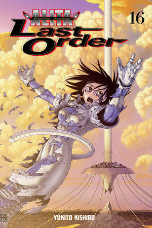 Battle Angel Alita: Last Order 16 by Yukito Kishiro