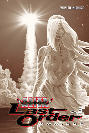 Battle Angel Alita: Last Order Omnibus 3 by Yukito Kishiro