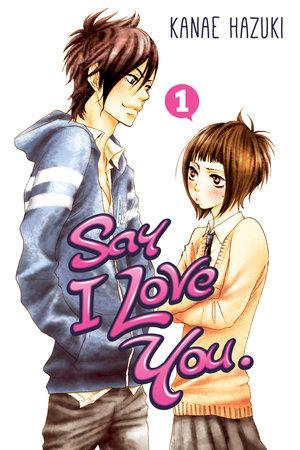 Say I Love You. 1 by Kanae Hazuki