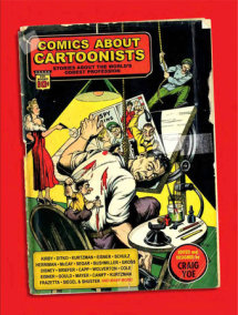 Comics About Cartoonists: Stories About the World's Oddest Profession