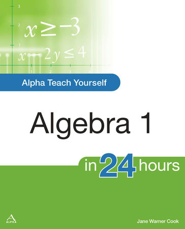 Alpha Teach Yourself Algebra I in 24 Hours by Jane Cook