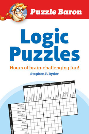 Puzzle Baron's Logic Puzzles by Puzzle Baron and Stephen P. Ryder