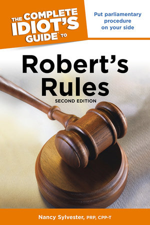 The Complete Idiot's Guide to Robert's Rules, 2nd Edition