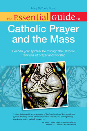 The Essential Guide to Catholic Prayer and the Mass by Mary DeTurris Poust