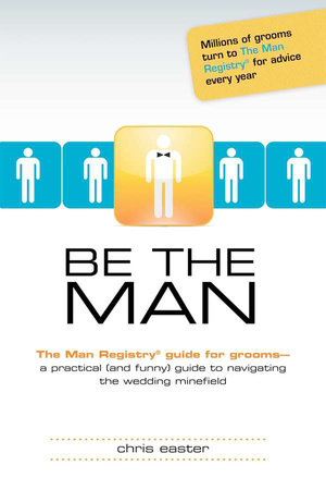 Be The Man by Chris Easter
