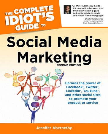 The Complete Idiot's Guide to Social Media Marketing: 2nd Edition by Jennifer Abernethy