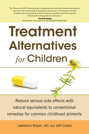 Treatment Alternatives For Children by Dr. Lawrence Rosen and Jeff Cohen