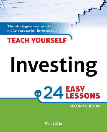 Teach Yourself Investing in 24 Easy Lessons, 2E by Ken Little