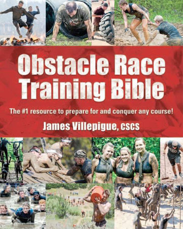 Obstacle Race Training Bible by James Villepigue