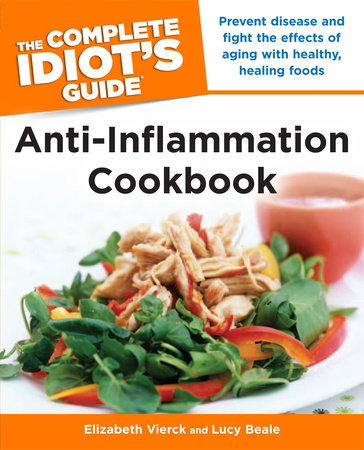 The Complete Idiot's Guide Anti-Inflammation Cookbook by Elizabeth Vierck and Lucy Beale