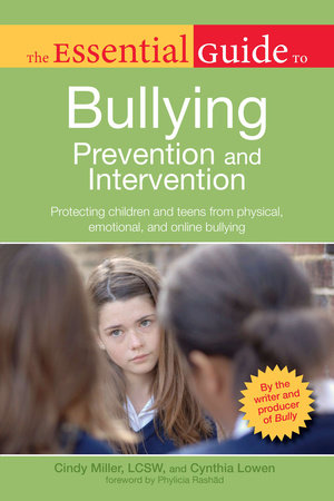 The Essential Guide to Bullying by Cindy Miller and Cynthia Lowen