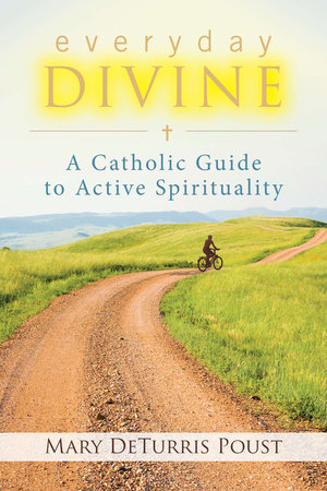 Everyday Divine by Mary DeTurris Poust