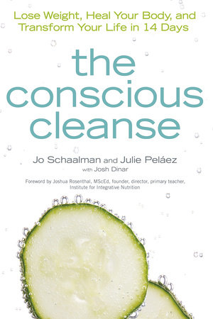 The Conscious Cleanse by Jo Schaalman and Julie Pelaez
