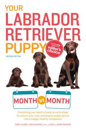Your Labrador Retriever Puppy Month By Month by Terry Albert and Debra Eldredge DVM