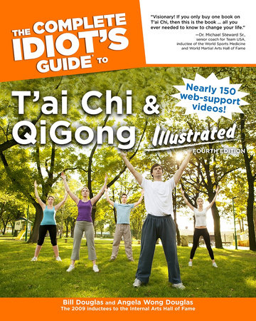 The Complete Idiot's Guide to T'ai Chi & QiGong Illustrated, Fourth Edition by Bill Douglas and Angela Wong Douglas
