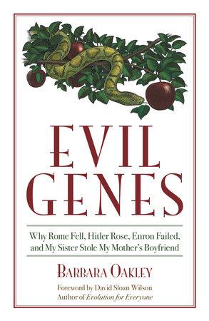 Evil Genes by Barbara Oakley