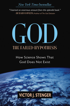 God: The Failed Hypothesis by Victor J. Stenger