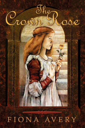 The Crown Rose by Fiona Avery