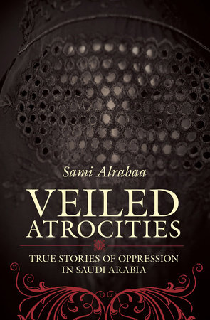 Veiled Atrocities by Sami Alrabaa