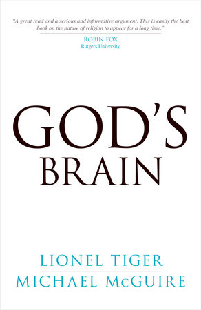 God's Brain by Lionel Tiger and Michael McGuire