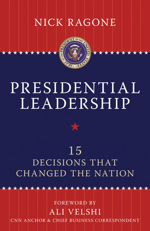 Presidential Leadership by Nick Ragone
